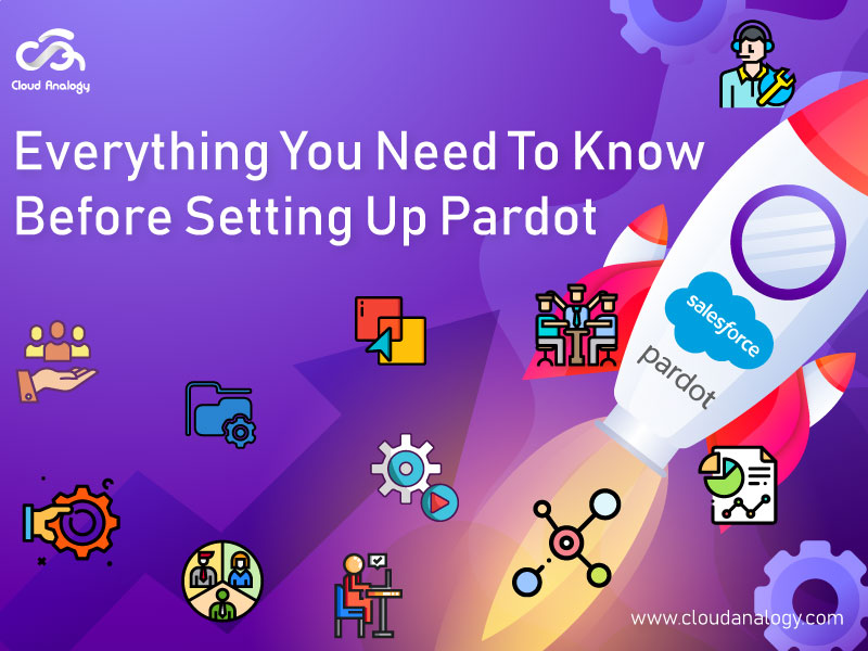 Everything You Need To Know Before Setting Up Pardot