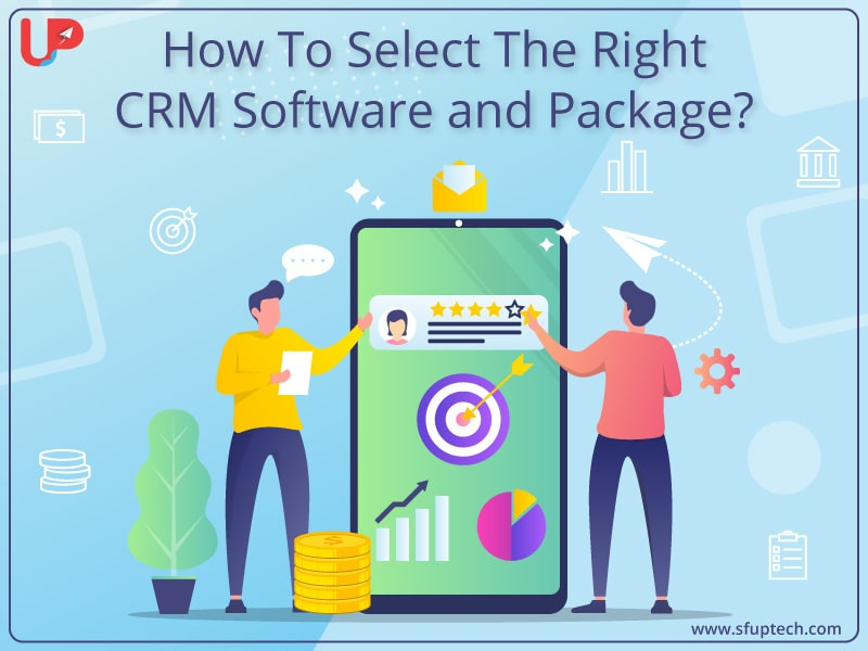 How to select the right CRM software and package?